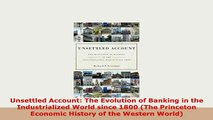 PDF  Unsettled Account The Evolution of Banking in the Industrialized World since 1800 The Free Books