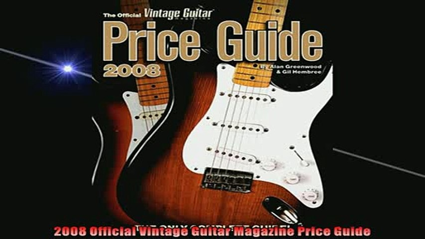 FREE DOWNLOAD 2008 Official Vintage Guitar Magazine Price Guide DOWNLOAD ONLINE | Godialy.com