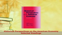Download  Historical Perspectives on the American Economy Selected Readings Read Online