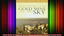READ FREE Ebooks  Gold Mine in the Sky A Personal History of the Log Cabin Mine Full EBook
