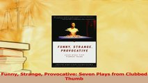 Download  Funny Strange Provocative Seven Plays from Clubbed Thumb  EBook