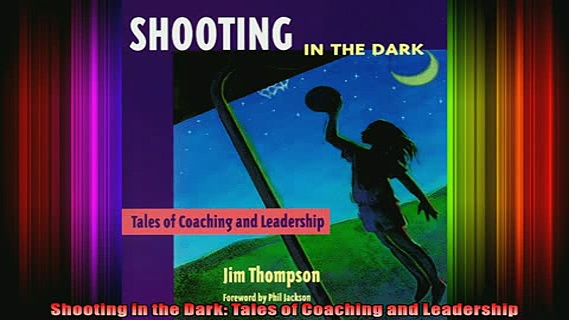 READ book  Shooting in the Dark Tales of Coaching and Leadership Full Ebook Online Free