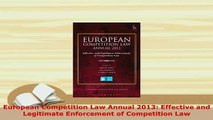 PDF  European Competition Law Annual 2013 Effective and Legitimate Enforcement of Competition Free Books