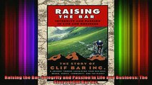 FREE EBOOK ONLINE  Raising the Bar Integrity and Passion in Life and Business The Story of Clif Bar Inc Full EBook