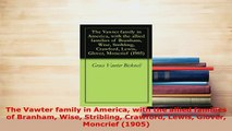 PDF  The Vawter family in America with the allied families of Branham Wise Stribling Crawford Download Full Ebook