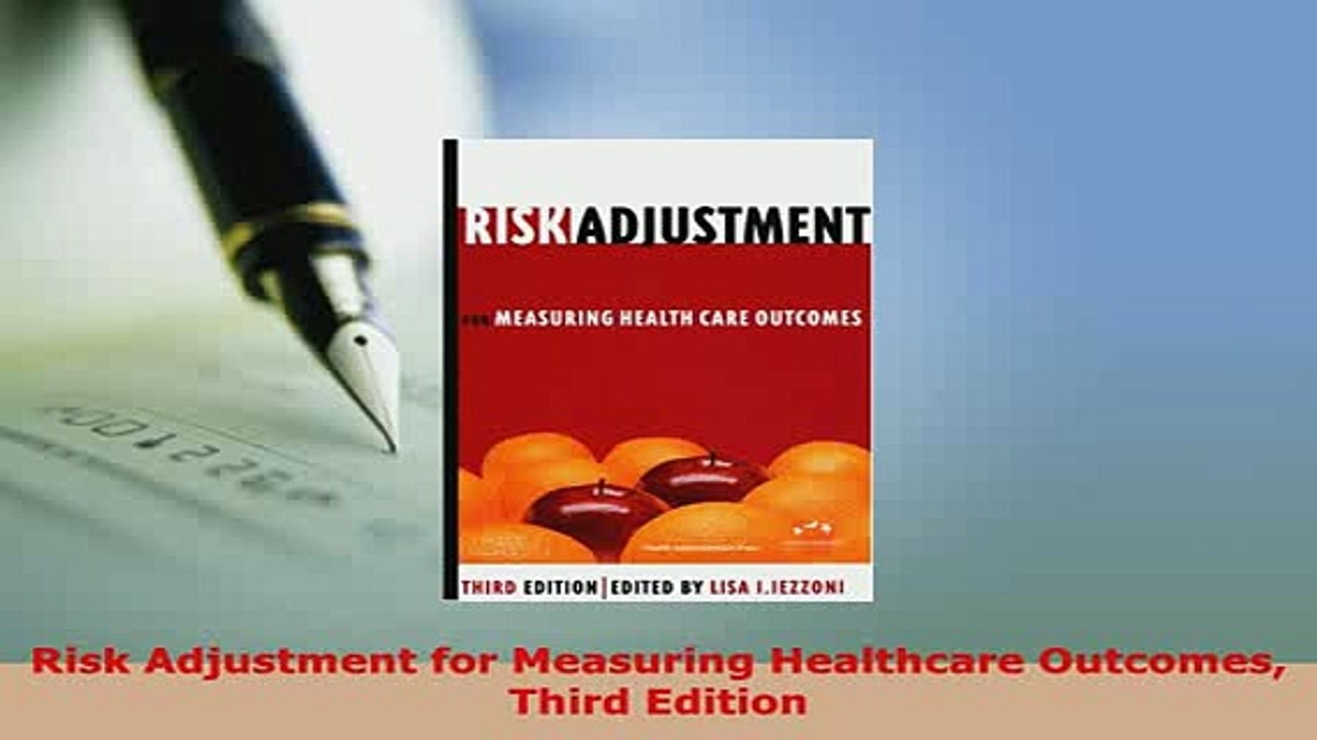 Third Edition Risk Adjustment For Measuring Healthcare Outcomes
