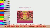 PDF  Complexity and Innovation in Organizations Complexity and Emergence in Organizations Free Books