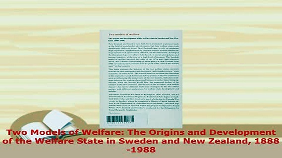 Download  Two Models of Welfare The Origins and Development of the Welfare State in Sweden and New Free Books