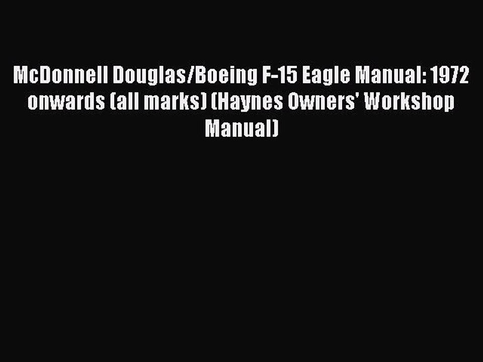 all marks McDonnell Douglas//Boeing F-15 Eagle Manual 1972 onwards