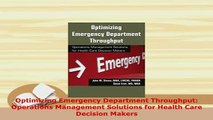 Download  Optimizing Emergency Department Throughput Operations Management Solutions for Health PDF Full Ebook