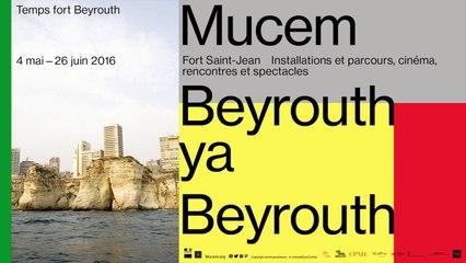 Temps fort Beyrouth Ya Beyrouth au Mucem