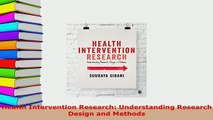 Download  Health Intervention Research Understanding Research Design and Methods Free Books