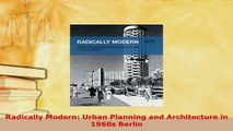 PDF  Radically Modern Urban Planning and Architecture in 1960s Berlin PDF Full Ebook
