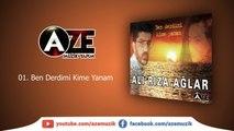 Ali Rıza Ağlar - Ben Derdimi Kime Yanam