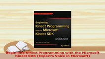 PDF  Beginning Kinect Programming with the Microsoft Kinect SDK Experts Voice in Microsoft  EBook