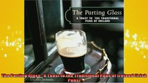 FREE DOWNLOAD  The Parting Glass  A Toast to the Traditional Pubs of Ireland Irish Pubs  DOWNLOAD ONLINE
