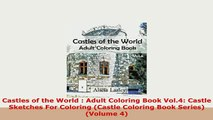 PDF  Castles of the World  Adult Coloring Book Vol4 Castle Sketches For Coloring Castle Read Full Ebook