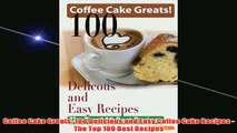 Free   Coffee Cake Greats 100 Delicious and Easy Coffee Cake Recipes  The Top 100 Best Recipes Read Download