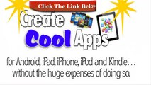 How To Make App For IPhone, Android , IPad, And IPod Apps - Develop and Design Custom Cell Phone Apps For Creating Mobile Applications Online