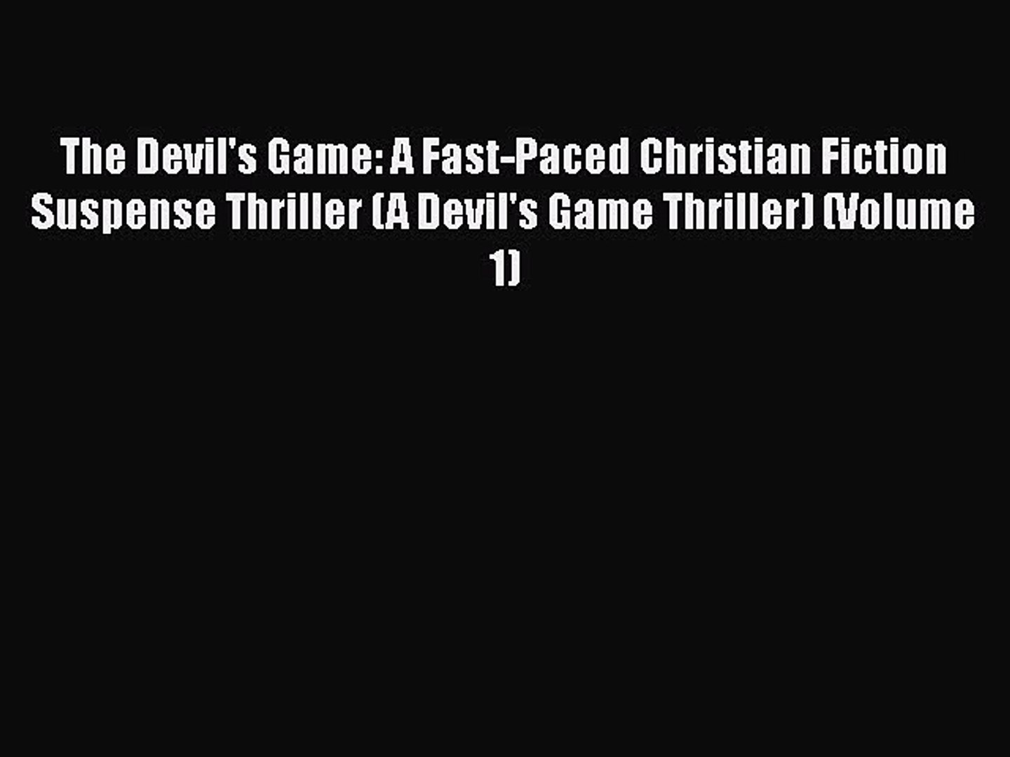 Book The Devil's Game: A Fast-Paced Christian Fiction Suspense Thriller (A Devil's Game Th