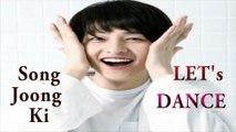 Song Joong Ki (송중기) Let's Dance