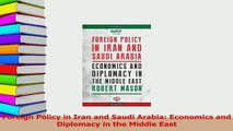 Download  Foreign Policy in Iran and Saudi Arabia Economics and Diplomacy in the Middle East PDF Online