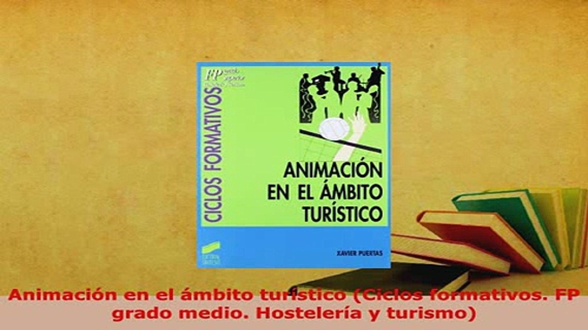 Pdf Animación En El ámbito Turístico Ciclos Formativos Fp Grado Medio Hostelería Y Turismo Download Full Ebook