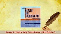 Download  Being A Health Unit Coordinator 5th Edition PDF Book Free