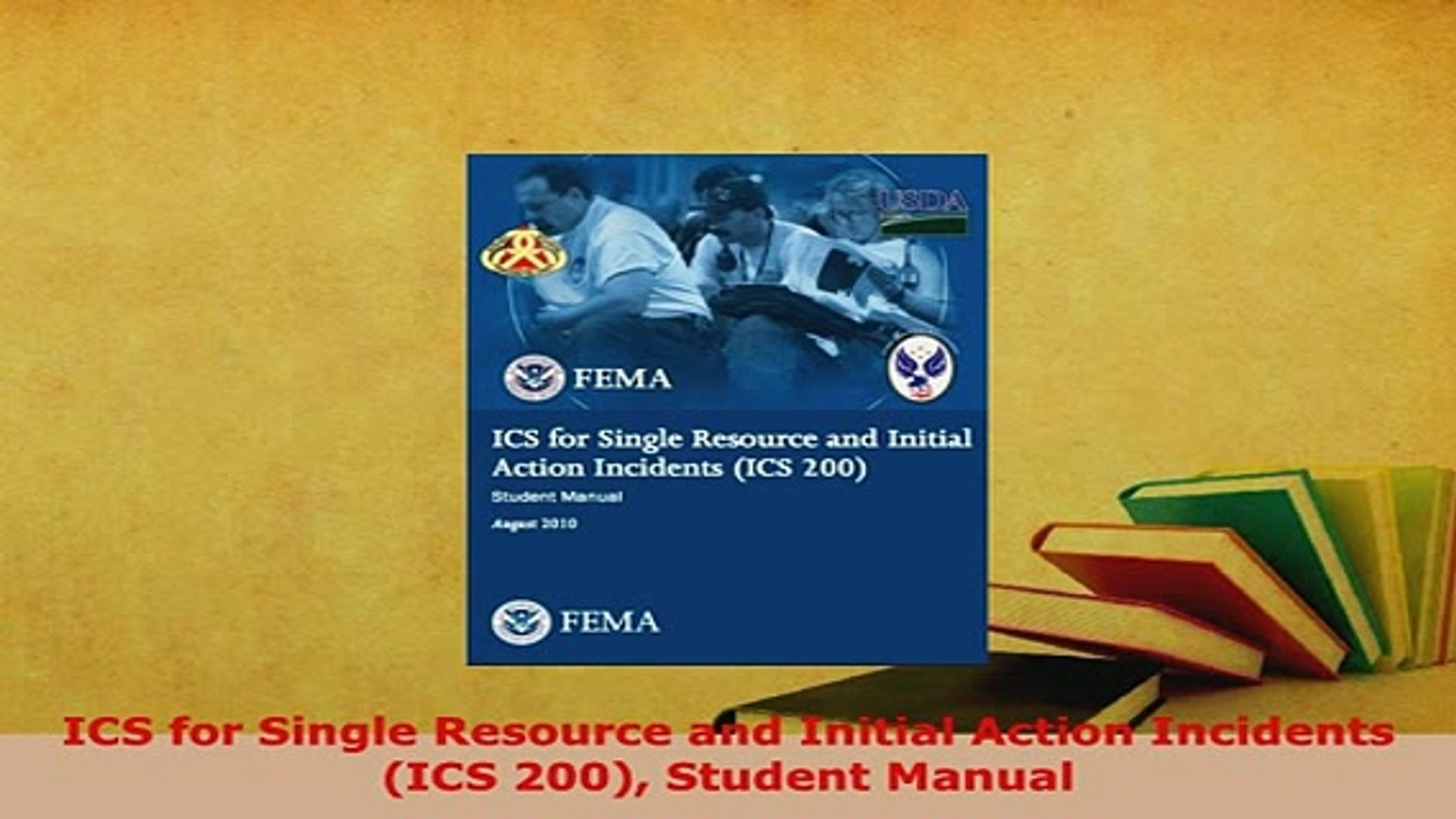 PDF ICS for Single Resource and Initial Action Incidents ICS 200 Student  Manual Download Full Ebook