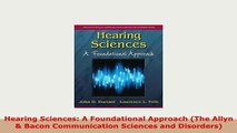 PDF  Hearing Sciences A Foundational Approach The Allyn  Bacon Communication Sciences and Read Full Ebook