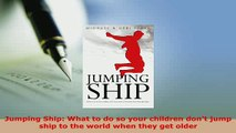 PDF  Jumping Ship What to do so your children dont jump ship to the world when they get older Read Full Ebook