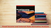 Download  Fixed Income and Interest Rate Derivative Analysis PDF Full Ebook