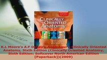 PDF  KL Moores AF Dalleys AMR Agurs Clinically Oriented Anatomy Sixth Edition Clinically Read Online