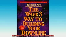 EBOOK ONLINE  The Wave 3 Way to Building Your Downline READ ONLINE