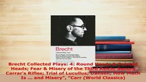 PDF  Brecht Collected Plays 4 Round Heads  Pointed Heads Fear  Misery of the Third Reich Free Books