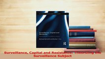 Download  Surveillance Capital and Resistance Theorizing the Surveillance Subject PDF Free