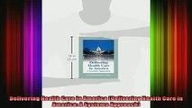 READ book  Delivering Health Care In America Delivering Health Care in America A Systems Approach Full EBook