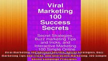 Free PDF Downlaod  Viral Marketing 100 Success Secrets Secret Strategies Buzz Marketing Tips and Tricks and  BOOK ONLINE