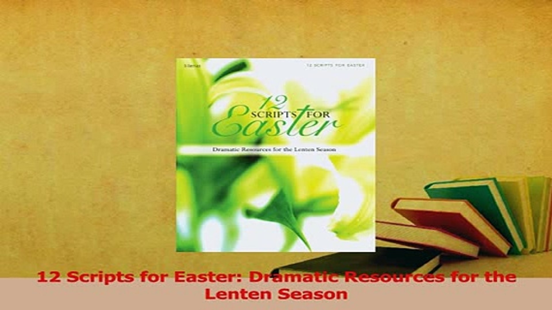 Download 12 Scripts For Easter Dramatic Resources For The Lenten Season Free Books