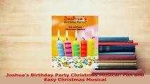 PDF  Joshuas Birthday Party Christmas Musical Fun and Easy Christmas Musical Free Books