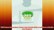 Free   365 Vegan Smoothies Boost Your Health With a Rainbow of Fruits and Veggies Read Download
