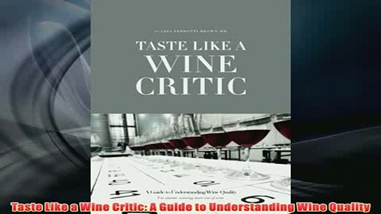 A Guide to Understanding Wine Quality Taste Like a Wine Critic