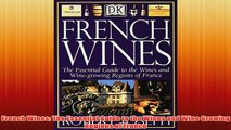 Free   French Wines The Essential Guide to the Wines and Wine Growing Regions of France Read Download