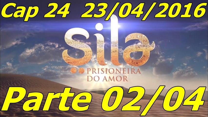Sila Prisioneira do Amor Capítulo 24 parte 02 23-04-2016