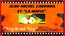 """Nèg Kont Nèg"": Jean-Michel Cabrimol & ""la Mafia"" {Martinique}"