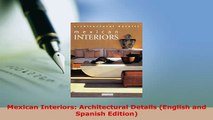 Download  Mexican Interiors Architectural Details English and Spanish Edition Download Full Ebook