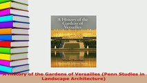 PDF  A History of the Gardens of Versailles Penn Studies in Landscape Architecture PDF Full Ebook