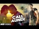 Call Aundi Video Song    Zorawar    Yo Yo Honey Singh    Latest Punjabi Songs