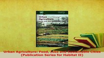 PDF  Urban Agriculture Food Jobs and Sustainable Cities Publication Series for Habitat II Read Full Ebook