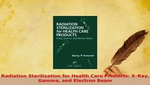 Download  Radiation Sterilization for Health Care Products XRay Gamma and Electron Beam Free Books